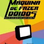 MAQUINA_DE_FAZER_DOIDOS_1232814519P[1]